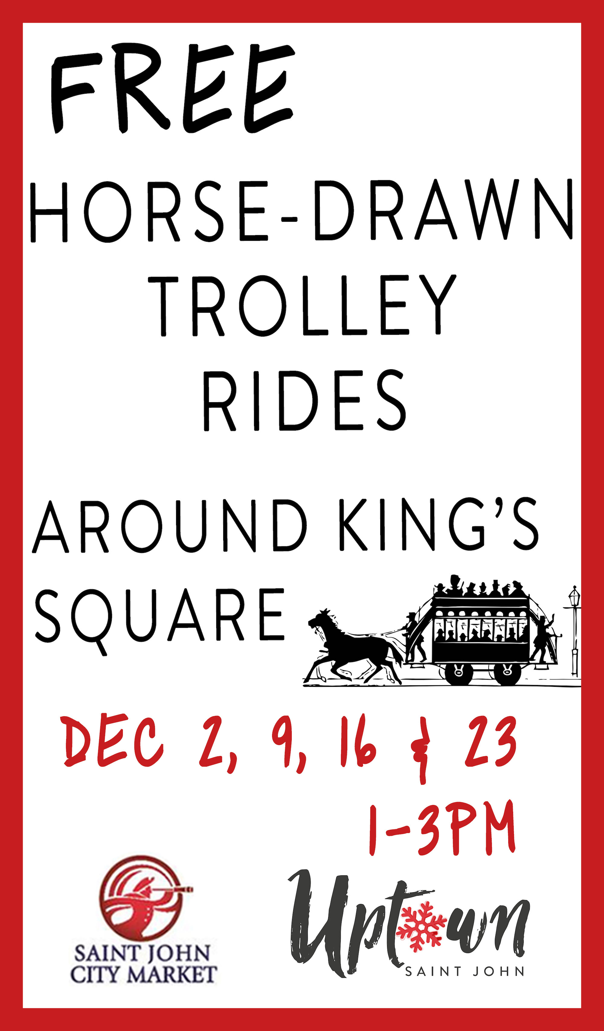 FREE HORSE-DRAWN TROLLEY RIDES AROUND KING'S SQUARE